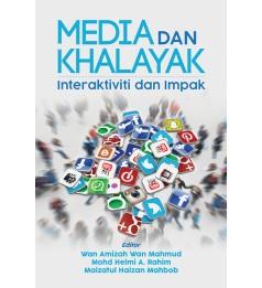 MEDIA DAN KHALAYAK: INTERAKTIVITI DAN IMPAK