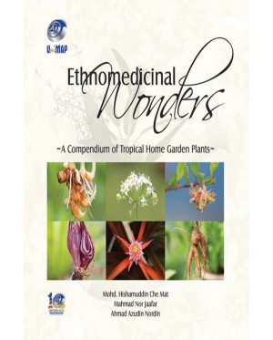 Ethnomedicinal Wonders – A Compendium of Tropical Home Garden Plants