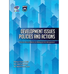 Development Issues, Policies and Actions; Selected Recent Works on Malaysia and Bangladesh