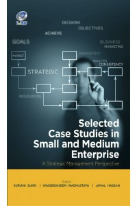 Selected Case Studies in Small and Medium Enterprise: A Strategic Management Perspective