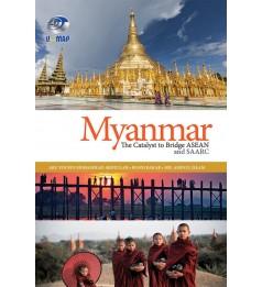Myanmar: The Catalyst to Bridge ASEAN and SAARC