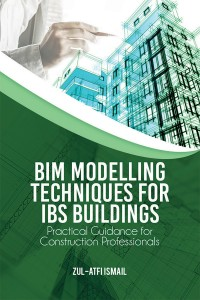 BIM Modelling Techniques for IBS Buildings Practical Guidance for Construction Professionals