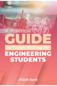 A PRACTICAL GUIDE OF THESIS WRITING FOR ENGINEERING STUDENTS